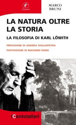 La natura oltre la storia. La filosofia di Karl Löwith
