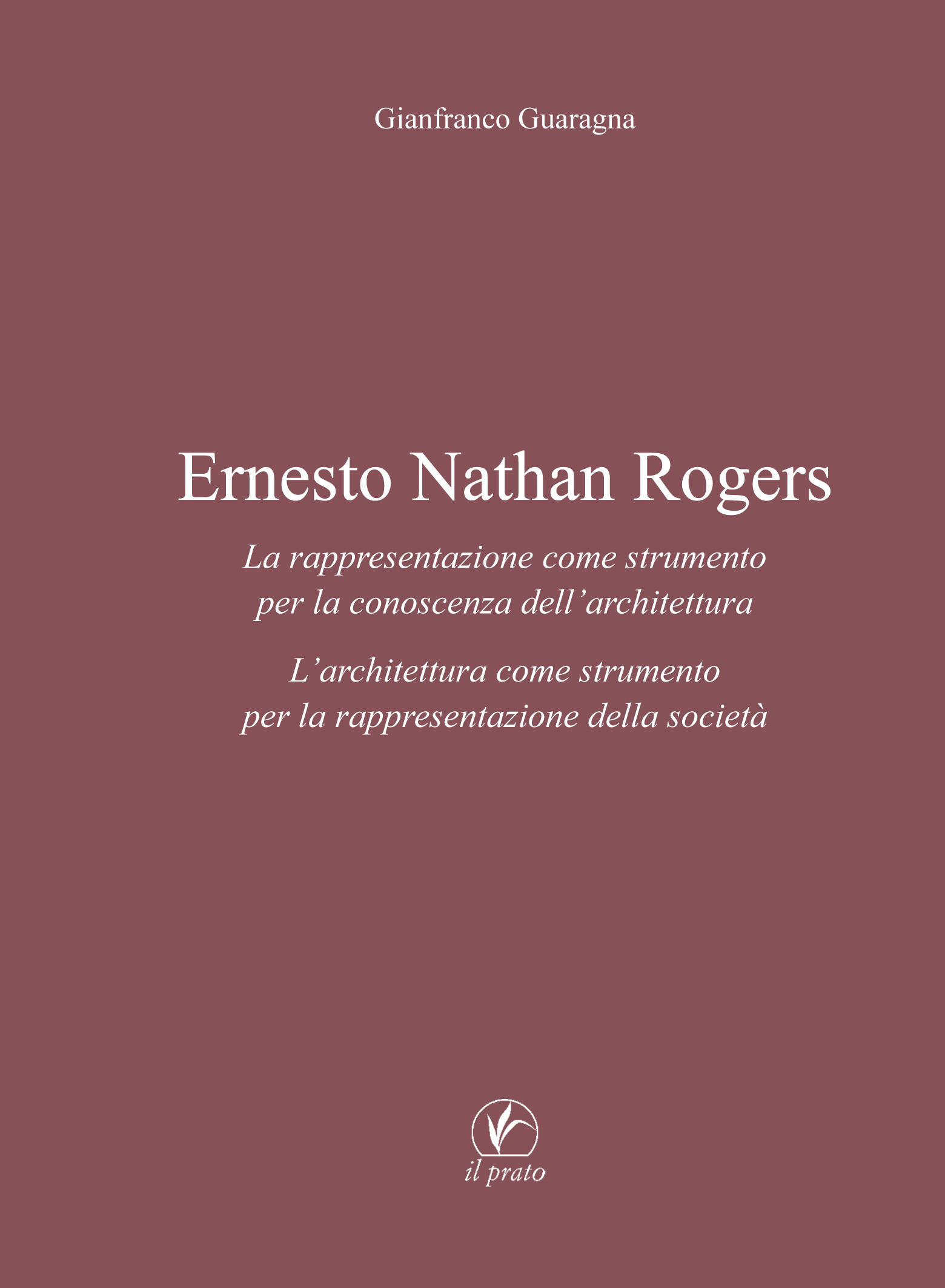 Gianfranco Guaragna Ernesto Nathan Rogers