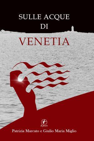Sulle acque di Venetia